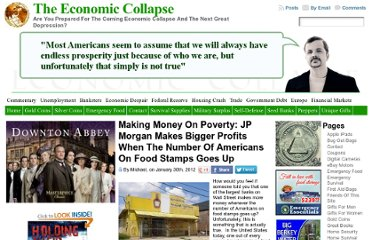 http://theeconomiccollapseblog.com/archives/making-money-on-poverty-jp-morgan-makes-bigger-profits-when-the-number-of-americans-on-food-stamps-goes-up