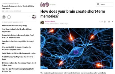 http://io9.com/5881106/how-does-your-brain-create-short+term-memories