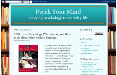 http://psych-your-mind.blogspot.com/2012/01/spsp2012-watchdogs-witch-hunts-and-what.html