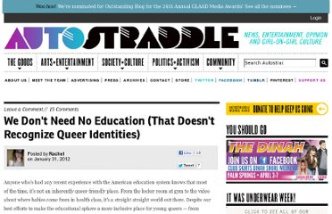 http://www.autostraddle.com/we-dont-need-no-education-that-doesnt-recognize-queer-identities-130411/