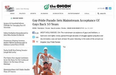 http://www.theonion.com/articles/gaypride-parade-sets-mainstream-acceptance-of-gays,351/