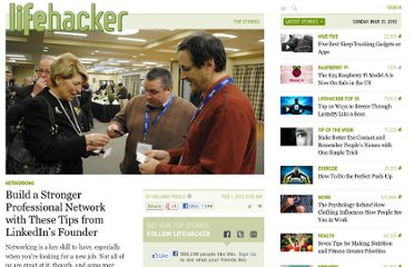http://lifehacker.com/5881257/build-a-stronger-professional-network-with-these-tips-from-linkedins-founder
