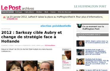 http://archives-lepost.huffingtonpost.fr/article/2011/06/20/2528384_2012-sarkozy-cible-aubry-et-change-de-strategie-face-a-hollande.html