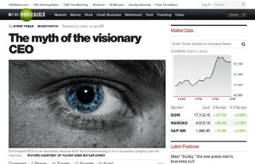 http://www.cbsnews.com/8301-505125_162-57367182/the-myth-of-the-visionary-ceo/
