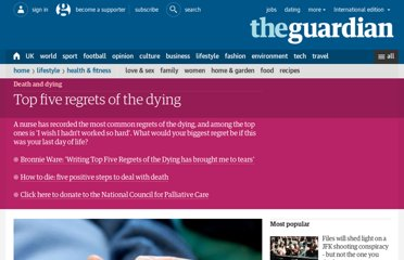 http://www.guardian.co.uk/lifeandstyle/2012/feb/01/top-five-regrets-of-the-dying