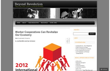 http://beyondrevolution.wordpress.com/2012/01/12/worker-cooperatives-can-revitalize-our-economy/