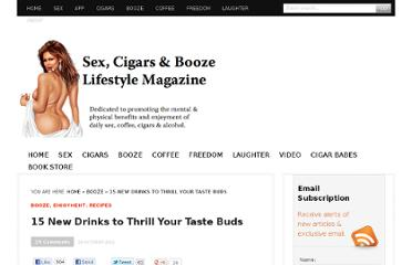 http://www.sexcigarsbooze.com/2011/10/15-new-drinks-to-thrill-your-taste-buds/