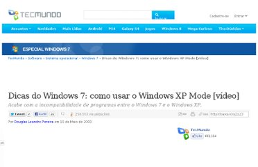 http://www.tecmundo.com.br/2123-dicas-do-windows-7-como-usar-o-windows-xp-mode-video-.htm