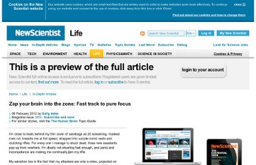 http://www.newscientist.com/article/mg21328501.600-zap-your-brain-into-the-zone-fast-track-to-pure-focus.html?full=true