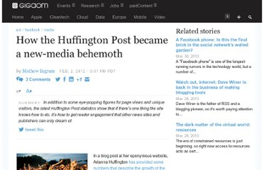 http://gigaom.com/2012/02/02/how-the-huffington-post-became-a-new-media-behemoth/
