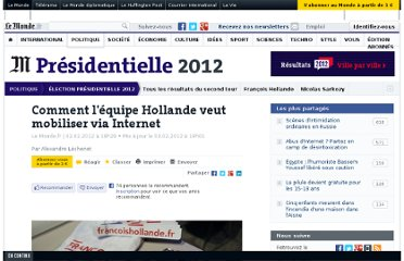 http://www.lemonde.fr/election-presidentielle-2012/article/2012/02/02/comment-l-equipe-hollande-veut-mobiliser-via-internet_1633480_1471069.html
