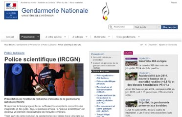 http://www.gendarmerie.interieur.gouv.fr/fre/Sites/Gendarmerie/Presentation/PJ/Police-scientifique-IRCGN