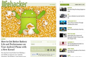 http://lifehacker.com/5881842/how-to-get-better-battery-life-and-performance-on-your-android-phone-with-a-new-kernel