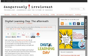 http://dangerouslyirrelevant.org/2012/02/digital-learning-day-the-aftermath.html