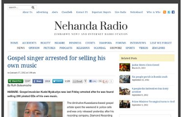 http://nehandaradio.com/2012/01/17/gospel-singer-arrested-for-selling-his-own-music/