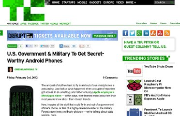 http://techcrunch.com/2012/02/03/u-s-government-military-to-get-secret-worthy-android-phones/