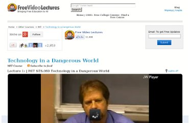 http://freevideolectures.com/Course/2699/Technology-in-a-Dangerous-World