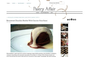 http://www.pastryaffair.com/blog/2010/6/7/bittersweet-chocolate-sherbet-with-coconut-rum-sauce.html