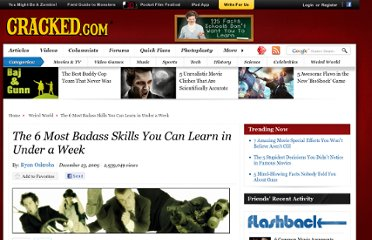 http://www.cracked.com/article/18344_the-6-most-badass-skills-you-can-learn-in-under-week/