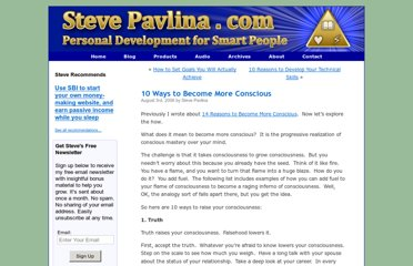 http://www.stevepavlina.com/blog/2006/08/10-ways-to-become-more-conscious/