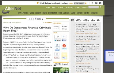 http://www.alternet.org/story/153997/why_do_dangerous_financial_criminals_roam_free