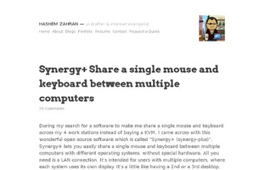 http://hashemzahran.com/synergy-share-a-single-mouse-and-keyboard-between-multiple-computers/