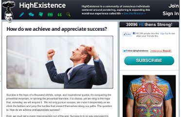 http://www.highexistence.com/how-do-we-achieve-and-appreciate-success/