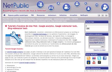 http://www.netpublic.fr/2012/02/tutoriels-analyse-sites-web-google-analytics-google-webmaster-tools-bing-webmaster-tools/
