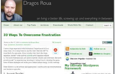 http://www.dragosroua.com/33-ways-to-overcome-frustration/