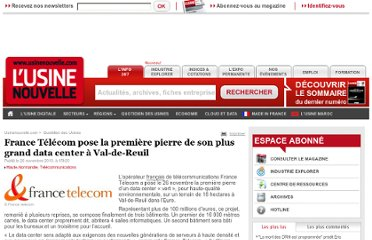 http://www.usinenouvelle.com/article/france-telecom-pose-la-premiere-pierre-de-son-plus-grand-data-center-a-val-de-reuil.N142162