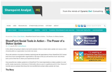http://www.sharepointanalysthq.com/2011/06/sharepoint-social-tools-in-action-the-power-of-a-status-update/
