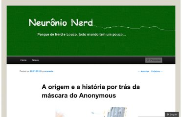 http://neuronionerd.wordpress.com/2012/01/20/a-origem-e-a-historia-por-tras-da-mascara-do-anonymous/