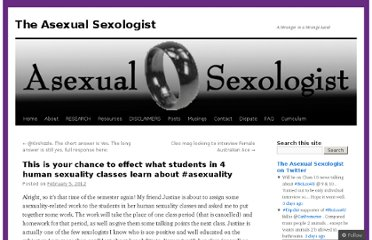 http://asexualsexologist.wordpress.com/2012/02/05/this-is-your-chance-to-effect-what-students-in-4-human-sexuality-classes-learn-about-asexuality/