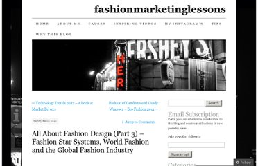 http://fashionmarketinglessons.wordpress.com/2011/07/20/all-about-fashion-design-part-3-fashion-star-systems-world-fashion-and-the-global-fashion-industry/