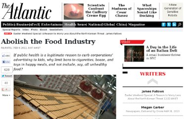 http://www.theatlantic.com/health/archive/2012/02/abolish-the-food-industry/252502/#.Ty_iWbRjnzM.twitter