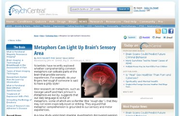 http://psychcentral.com/news/2012/02/06/metaphors-can-light-up-brains-sensory-area/34487.html