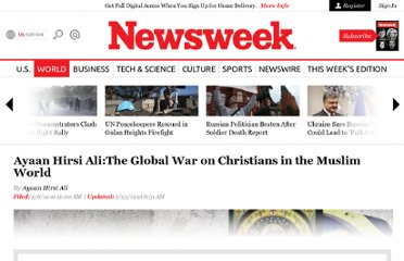 http://www.thedailybeast.com/newsweek/2012/02/05/ayaan-hirsi-ali-the-global-war-on-christians-in-the-muslim-world.html