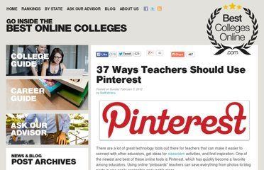 http://www.bestcollegesonline.com/blog/2012/02/05/37-ways-teachers-should-use-pinterest/