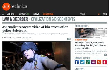 http://arstechnica.com/tech-policy/news/2012/02/journalist-recovers-video-of-his-arrest-after-police-deleted-it.ars