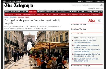 http://www.telegraph.co.uk/finance/financialcrisis/8932687/Portugal-raids-pension-funds-to-meet-deficit-targets.html