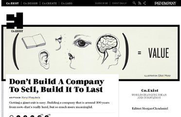 http://www.fastcoexist.com/1679274/dont-build-a-company-to-sell-build-it-to-last
