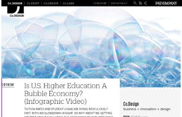 http://www.fastcodesign.com/1668981/is-us-higher-education-a-bubble-economy-infographic-video