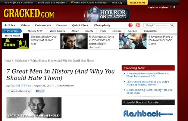 http://www.cracked.com/article_14870_7-great-men-in-history-and-why-you-should-hate-them.html