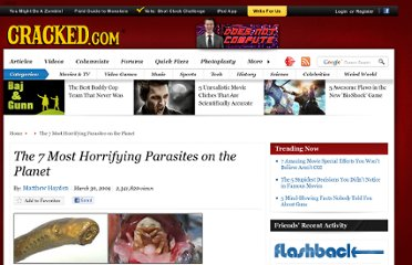 http://www.cracked.com/article_17199_the-7-most-horrifying-parasites-planet.html