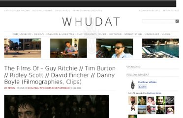 http://www.whudat.de/the-films-of-guy-ritchie-tim-burton-ridley-scott-david-fincher-danny-boyle-filmographies-clips/