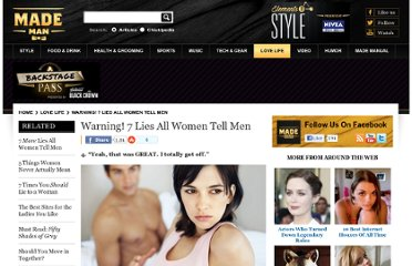 http://www.mademan.com/warning-7-lies-all-women-tell-men/2/