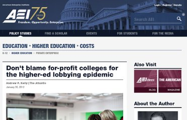 http://www.aei.org/article/education/higher-education/costs/dont-blame-for-profit-colleges-for-the-higher-ed-lobbying-epidemic/
