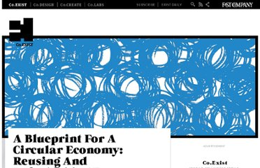 http://www.fastcoexist.com/1679241/a-blueprint-for-a-circular-economy-reusing-and-refurbishing-for-prosperity