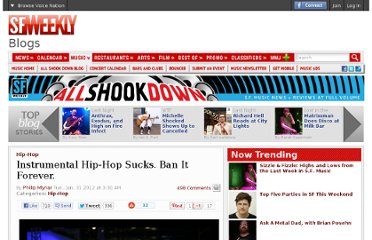 http://blogs.sfweekly.com/shookdown/2012/01/instrumental_hip-hop_sucks_ban.php#Comments