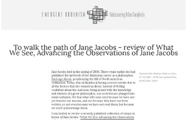 http://emergenturbanism.com/2010/07/12/to-walk-the-path-of-jane-jacobs-review-of-what-we-see-advancing-the-observations-of-jane-jacobs